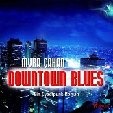 Downtown Blues - Ein Cyberpunk-Roman (Ungekürzt) (MP3-Download)