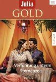 Verführung unterm Sternenzelt / Julia Gold Bd.81 (eBook, ePUB)