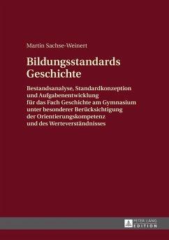 Bildungsstandards Geschichte (eBook, ePUB) - Sachse-Weinert, Martin