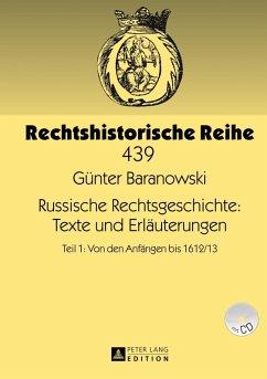 Russische Rechtsgeschichte: Texte und Erlaeuterungen (eBook, PDF) - Baranowski, Gunter