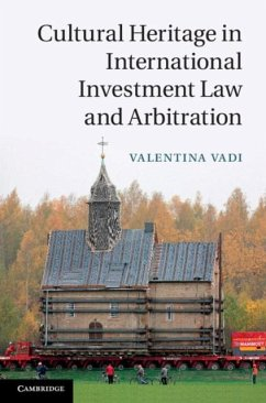Cultural Heritage in International Investment Law and Arbitration (eBook, PDF) - Vadi, Valentina
