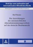 Die Auswirkungen des unionsrechtlichen Altersdiskriminierungsverbots auf das deutsche Beamtenrecht (eBook, ePUB)