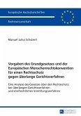 Vorgaben des Grundgesetzes und der Europaeischen Menschenrechtskonvention fuer einen Rechtsschutz gegen ueberlange Gerichtsverfahren (eBook, ePUB)