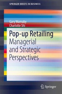 Pop-up Retailing (eBook, PDF) - Warnaby, Gary; Shi, Charlotte
