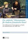 Ein juedisches Maezenatentum fuer moderne franzoesische Kunst? (eBook, PDF)