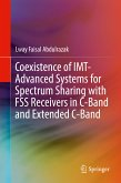 Coexistence of IMT-Advanced Systems for Spectrum Sharing with FSS Receivers in C-Band and Extended C-Band (eBook, PDF)