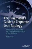 The Pragmatist's Guide to Corporate Lean Strategy (eBook, PDF)