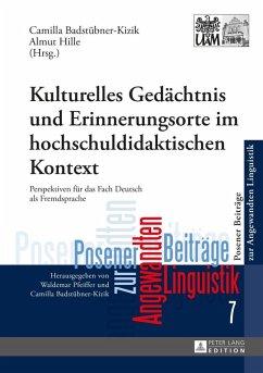Kulturelles Gedaechtnis und Erinnerungsorte im hochschuldidaktischen Kontext (eBook, PDF)