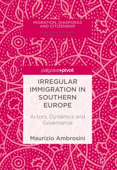 Irregular Immigration in Southern Europe (eBook, PDF) - Ambrosini, Maurizio