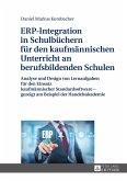 ERP-Integration in Schulbuechern fuer den kaufmaennischen Unterricht an berufsbildenden Schulen (eBook, ePUB)