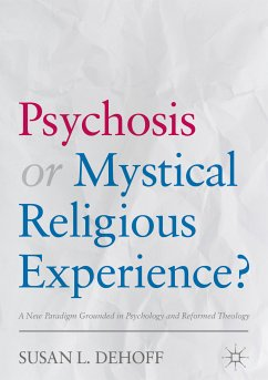 Psychosis or Mystical Religious Experience? (eBook, PDF) - Dehoff, Susan L.