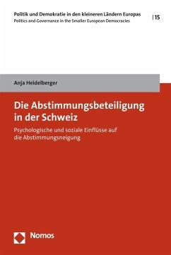 Die Abstimmungsbeteiligung in der Schweiz (eBook, PDF) - Heidelberger, Anja