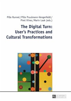 Digital Turn: User's Practices and Cultural Transformations (eBook, PDF)