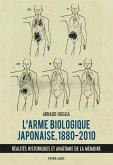 L'arme biologique japonaise, 1880-2010 (eBook, PDF)