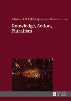 Knowledge, Action, Pluralism (eBook, ePUB)