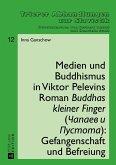 Medien und Buddhismus in Viktor Pelevins Roman Buddhas kleiner Finger (Capaev i Pustota): Gefangenschaft und Befreiung (eBook, PDF)