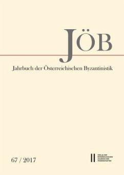 Jahrbuch der Österreichischen Byzantinistik Band 67/2017