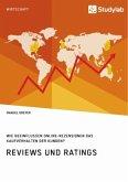 Reviews und Ratings. Wie beeinflussen Online-Rezensionen das Kaufverhalten der Kunden?