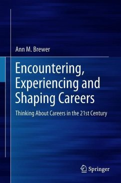 Encountering, Experiencing and Shaping Careers - Brewer, Ann M.
