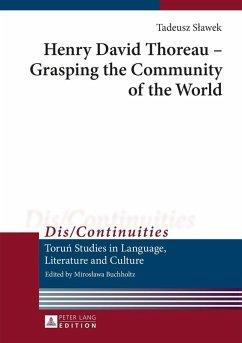 Henry David Thoreau - Grasping the Community of the World (eBook, PDF) - Slawek, Tadeusz