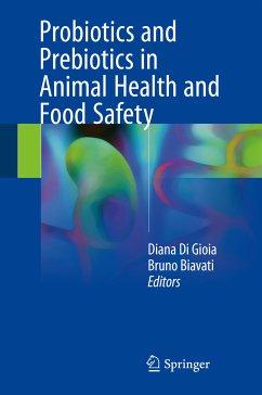 Probiotics and Prebiotics in Animal Health and Food Safety (eBook, PDF)
