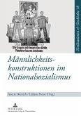 Maennlichkeitskonstruktionen im Nationalsozialismus (eBook, PDF)