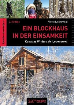 Ein Blockhaus in der Einsamkeit - Lischewski, Nicole