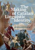 The Making of Catalan Linguistic Identity in Medieval and Early Modern Times (eBook, PDF)