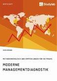 Moderne Managementdiagnostik. Methodenvergleich und Empfehlungen für die Praxis