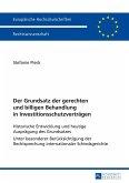 Der Grundsatz der gerechten und billigen Behandlung in Investitionsschutzvertraegen (eBook, ePUB)