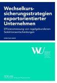 Wechselkurssicherungsstrategien exportorientierter Unternehmen (eBook, PDF)