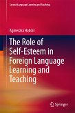The Role of Self-Esteem in Foreign Language Learning and Teaching (eBook, PDF)