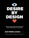 Desire by Design: What Data-Driven Marketers Should Know about Driving Desire for Their Brands