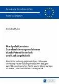 Manipulation eines Standardisierungsverfahrens durch Patenthinterhalt und Lockvogeltaktik (eBook, ePUB)