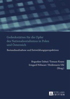 Gedenkstaetten fuer die Opfer des Nationalsozialismus in Polen und Oesterreich (eBook, PDF)