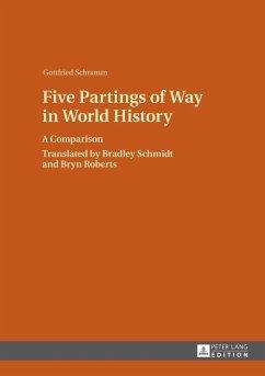 Five Partings of Way in World History (eBook, PDF) - Schramm, Gottfried