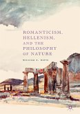 Romanticism, Hellenism, and the Philosophy of Nature (eBook, PDF)