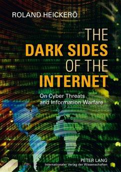 Dark Sides of the Internet (eBook, PDF) - Heickero, Roland