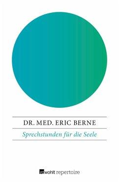 Sprechstunden für die Seele (eBook, ePUB) - Berne, Eric