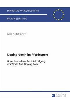Dopingregeln im Pferdesport (eBook, PDF) - Dallmeier, Julia