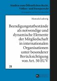 Beendigungstatbestaende als notwendige und dynamische Elemente der Mitgliedschaft in internationalen Organisationen unter besonderer Beruecksichtigung von Art. 50 EUV (eBook, ePUB)