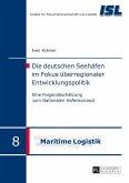 Die deutschen Seehaefen im Fokus ueberregionaler Entwicklungspolitik (eBook, ePUB)