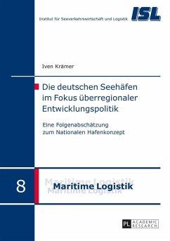 Die deutschen Seehaefen im Fokus ueberregionaler Entwicklungspolitik (eBook, ePUB) - Kramer, Iven