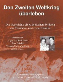 Den Zweiten Weltkrieg ¿berleben (eBook, ePUB)