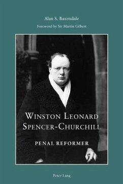 Winston Leonard Spencer-Churchill: Penal Reformer (eBook, PDF) - Baxendale, Alan