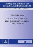 Art. 102 AEUV im Lichte eines oekonomisch gepraegten Pruefungsansatzes (eBook, ePUB)