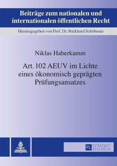 Art. 102 AEUV im Lichte eines oekonomisch gepraegten Pruefungsansatzes (eBook, ePUB) - Haberkamm, Niklas