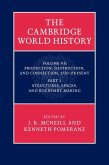Cambridge World History: Volume 7, Production, Destruction and Connection, 1750-Present, Part 1, Structures, Spaces, and Boundary Making (eBook, ePUB)