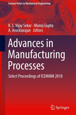 Advances in Manufacturing Processes: Select Pro...