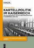 Kartellpolitik im Kaiserreich (eBook, ePUB)